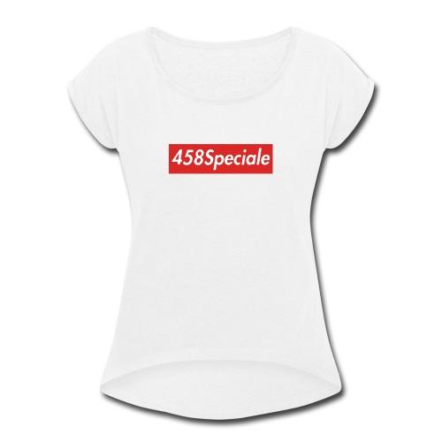 458speciale - Women's Roll Cuff T-Shirt