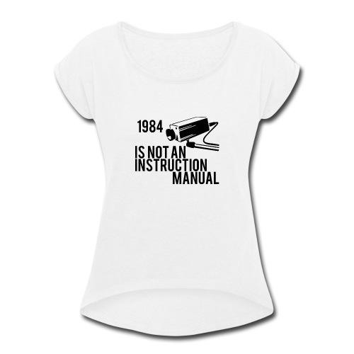 1984 - Women's Roll Cuff T-Shirt