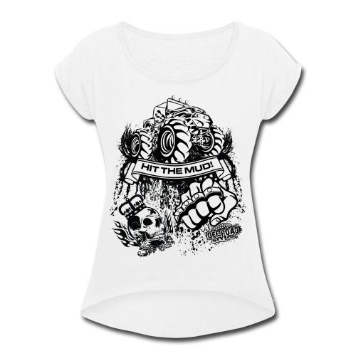 Mudding Jeep Shirt - Women's Roll Cuff T-Shirt