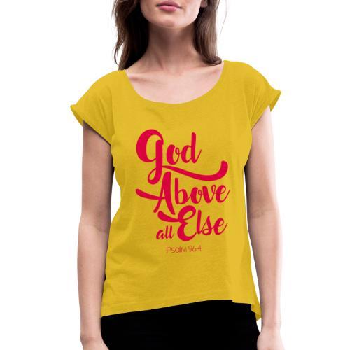 Psalm 96:4 God above all else - Women's Roll Cuff T-Shirt