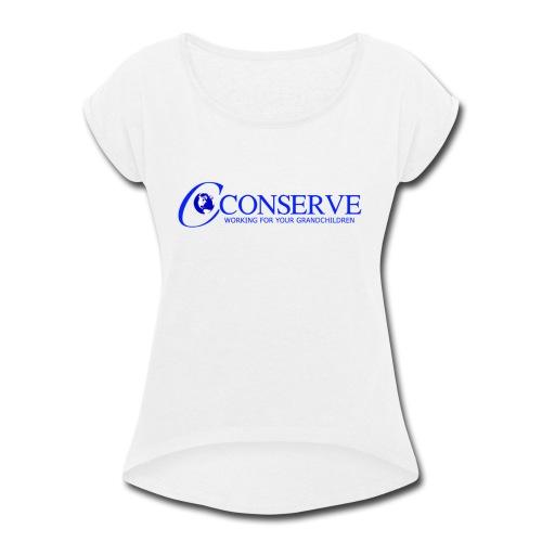 Conserve 1 - Women's Roll Cuff T-Shirt