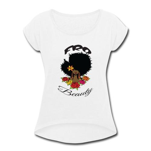 FRO BEAUTY 4 - Women's Roll Cuff T-Shirt