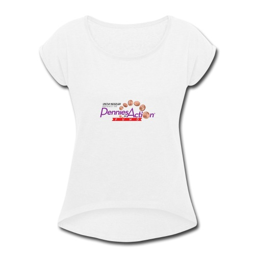 Pennies In Action Logo - Women's Roll Cuff T-Shirt