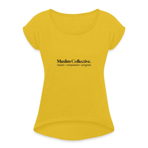 Muslim Collective Logo + tagline - Women's Roll Cuff T-Shirt