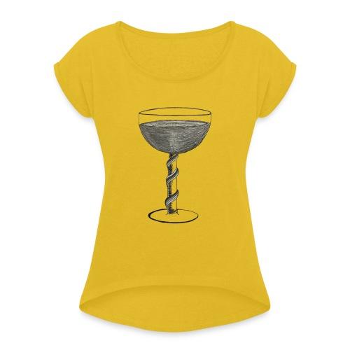 Wine glass - Women's Roll Cuff T-Shirt