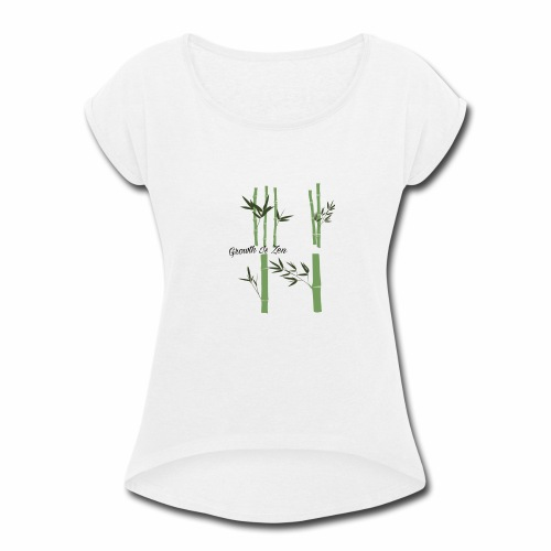 Growth Is Zen - Women's Roll Cuff T-Shirt