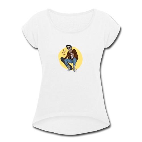 Rad But Sad - Women's Roll Cuff T-Shirt