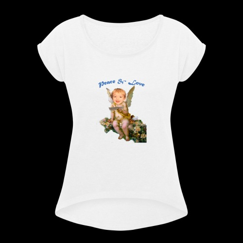 Peace and Love - Women's Roll Cuff T-Shirt