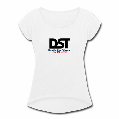 Awesome DST Merch Design - Women's Roll Cuff T-Shirt