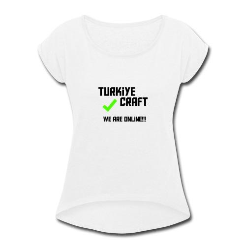 we are online boissss - Women's Roll Cuff T-Shirt