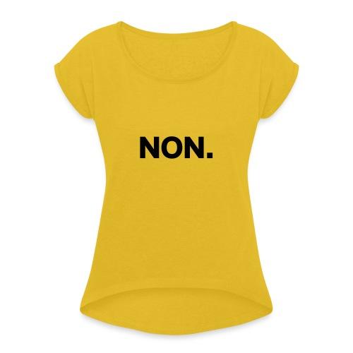 NO - Women's Roll Cuff T-Shirt