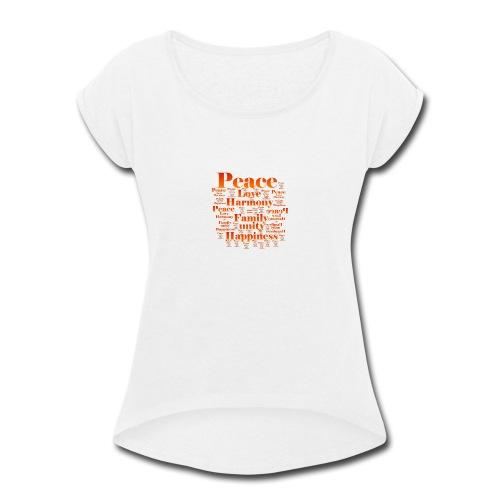 PEACE LOVE HARMONY - Women's Roll Cuff T-Shirt