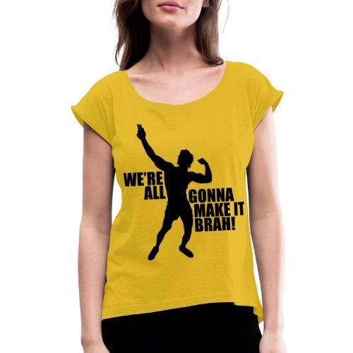 Zyzz Silhouette we're all gonna make it - Women's Roll Cuff T-Shirt