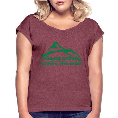 Geocaching in the Rain - Women's Roll Cuff T-Shirt