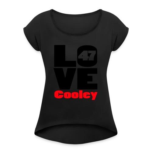 lovecooley - Women's Roll Cuff T-Shirt