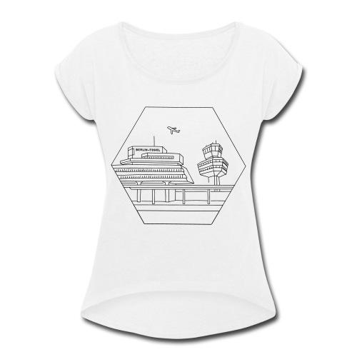 Airport Tegel in Berlin - Women's Roll Cuff T-Shirt