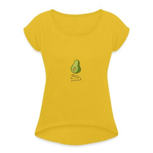Speak to my lawyer - Women's Roll Cuff T-Shirt