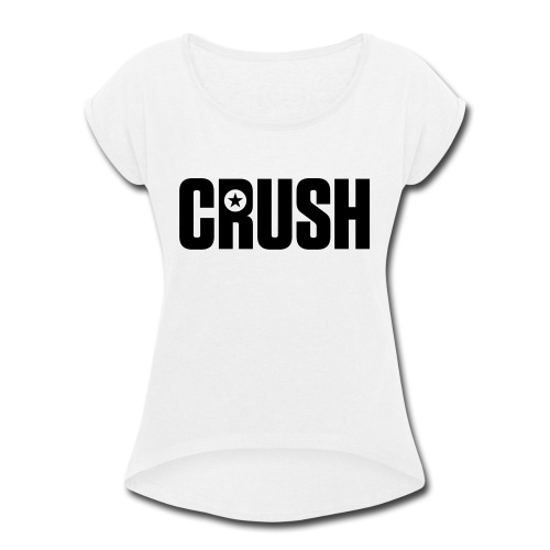 CRUSH - Women's Roll Cuff T-Shirt