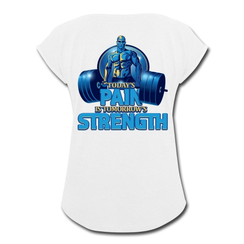 Heavy Lifting Man - Women's Roll Cuff T-Shirt