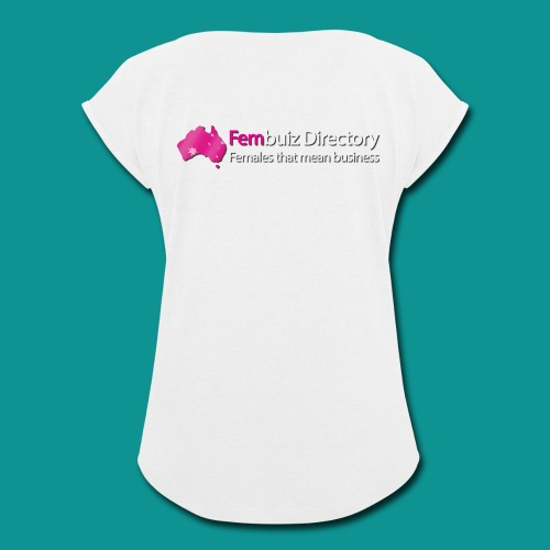 Fembuiz T-shirt - Women's Roll Cuff T-Shirt