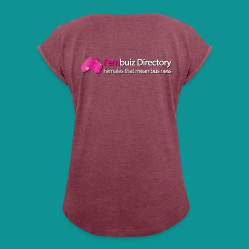 Fembuiz T-shirt - Women's Roll Cuff T-Shirt