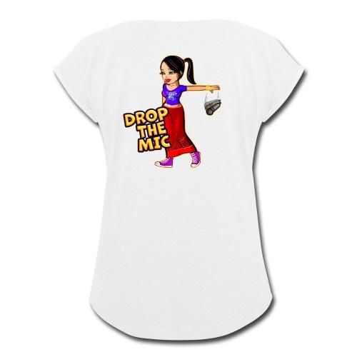 Drop the Mic - Women's Roll Cuff T-Shirt