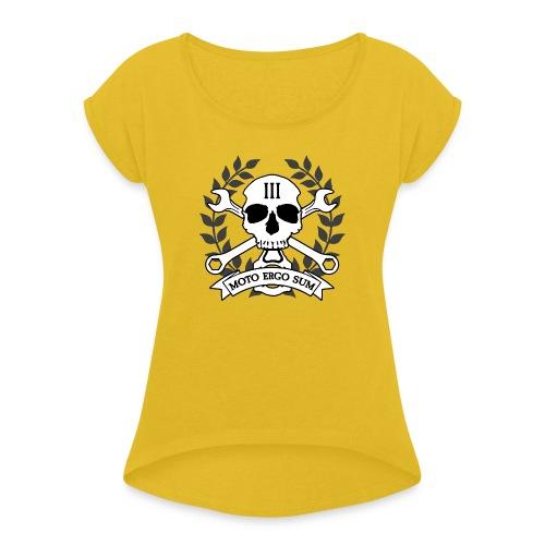 Moto Ergo Sum - Women's Roll Cuff T-Shirt