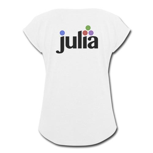 Official Julia Logo - Women's Roll Cuff T-Shirt