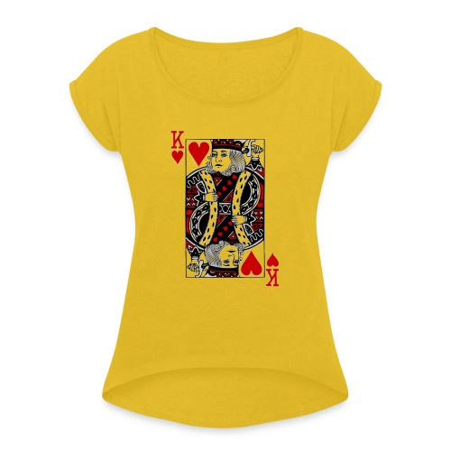 king of hearts Valentines Day (his and her) - Women's Roll Cuff T-Shirt