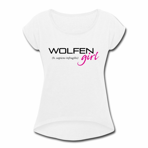Front/Back: Wolfen Girl on Light - Adapt or Die - Women's Roll Cuff T-Shirt