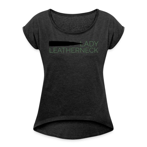 Lady Leatherneck - Women's Roll Cuff T-Shirt