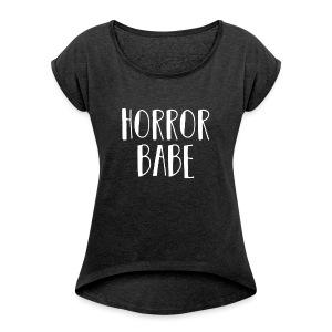 HorrorBabe - Women's Roll Cuff T-Shirt