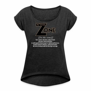 in the zone definition 3 - Women's Roll Cuff T-Shirt