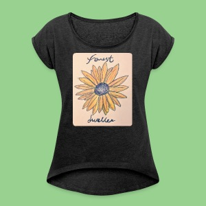 forest dweller Flower - Women's Roll Cuff T-Shirt
