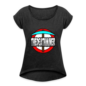 TheDeathMiner T-Shirt - Women's Roll Cuff T-Shirt