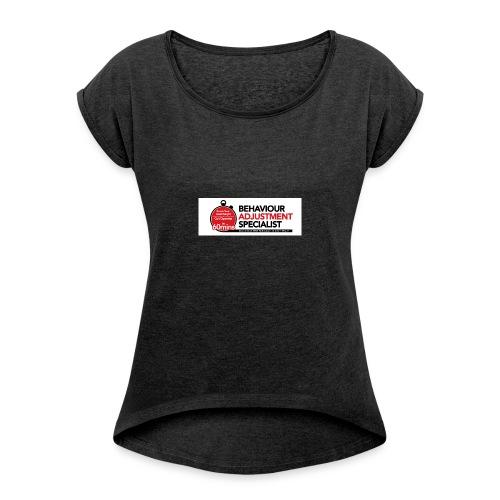 Behaviour Adjustment Specialist - Women's Roll Cuff T-Shirt