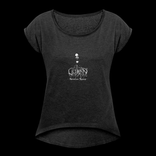 Ulfrinn- Isolation Hymns Design - Women's Roll Cuff T-Shirt