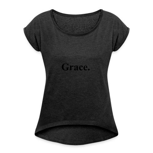grace - Women's Roll Cuff T-Shirt