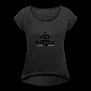 Righteous Dub Logo - Women's Roll Cuff T-Shirt