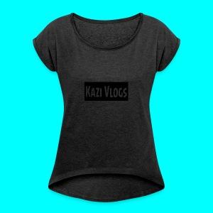 Kazi Vlogs - Women's Roll Cuff T-Shirt