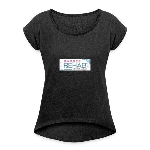 barbeerehabpink - Women's Roll Cuff T-Shirt