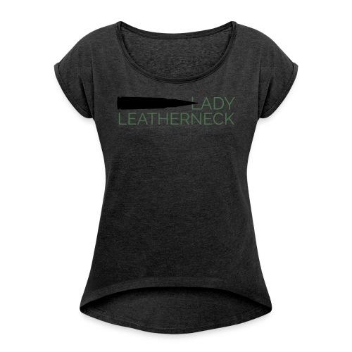 Lady Leatherneck - Women's Roll Cuff T-Shirt