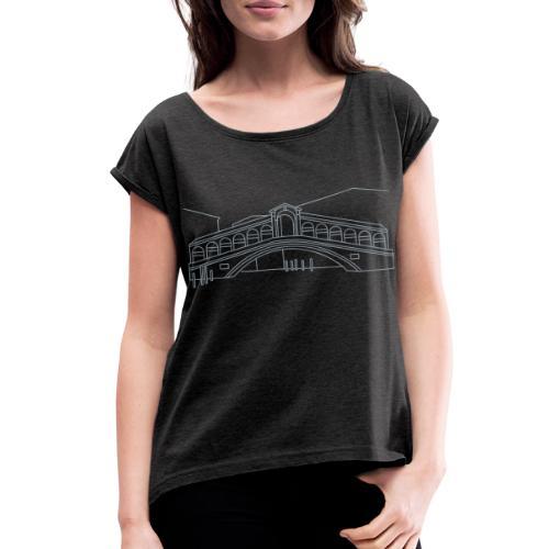 Rialto Bridge Venice - Women's Roll Cuff T-Shirt