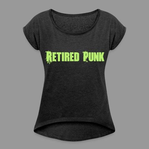 Retired Punk - Women's Roll Cuff T-Shirt