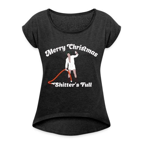 Cousin Eddie - Shitter's Full! - Women's Roll Cuff T-Shirt