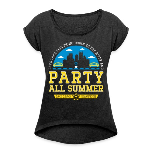 party all summer - Women's Roll Cuff T-Shirt