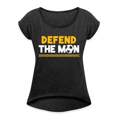 Defend The Mon - Women's Roll Cuff T-Shirt