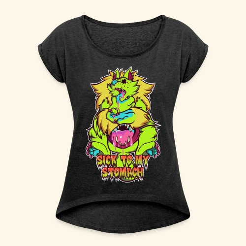 - Sick To My Stomach - - Women's Roll Cuff T-Shirt