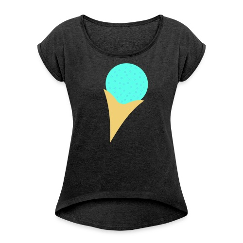 Bubble Gum Ice-Cream - Women's Roll Cuff T-Shirt