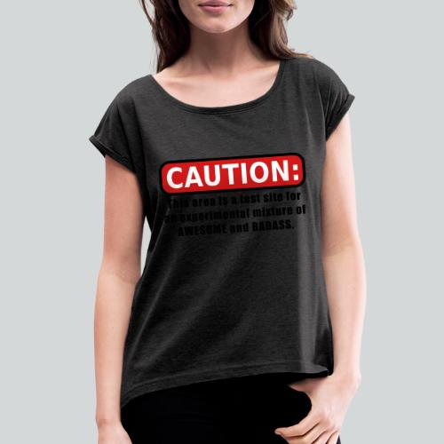 Awesome and Badass - Women's Roll Cuff T-Shirt